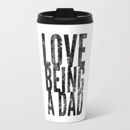 Love Being a Dad in Black Watercolor Travel Mug