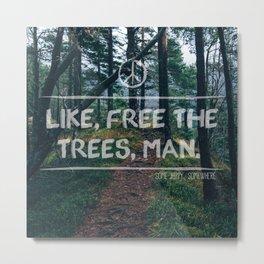 Free the Trees Metal Print