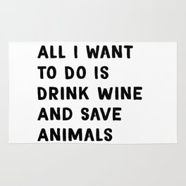 Drink Wine and Save Animals - Vegan Print Vegetarian Rug