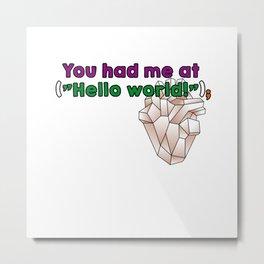 You had me Metal Print