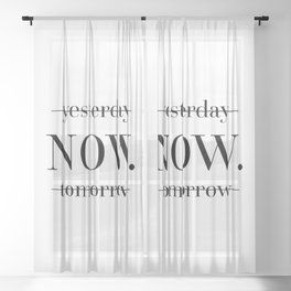 NOW Motivational Quote Sheer Curtain