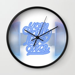 You Only Live Once T-shirt Wall Clock