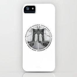 Brooklyn Bridge New York City (black & white with text) iPhone Case