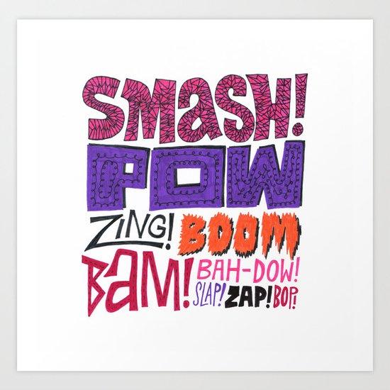 Smash! Pow! Zing! Boom! Art Print