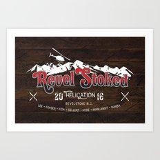 Revel Stoked Art Print