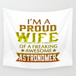 I'M A PROUD ASTRONOMER'S WIFE Wall Tapestry