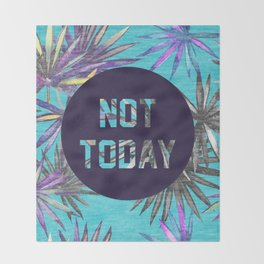 Not today - blue version Throw Blanket