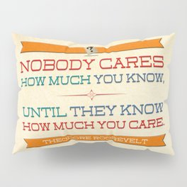 How Much You Care Pillow Sham
