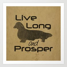 Live Long and Prosper - Longhair, Long hair, Dachshund Love Art Print