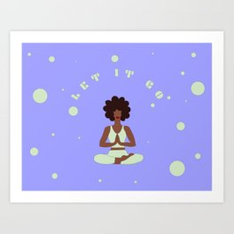 Let it Go Illustration || Afro Yogi || Yoga Pose || Padmasana || Lotus Position || Yoga Gifts Art Print