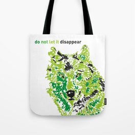 Wolf - do not let it disappear Tote Bag