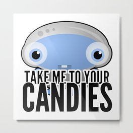Take Me To Your Candies Metal Print
