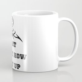 Wait to see how i get up Coffee Mug