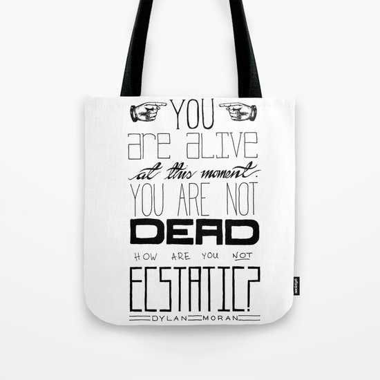 You Are Alive At This Moment Tote Bag