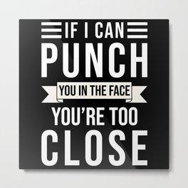 Keep Your Distance Saying Metal Print
