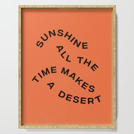 Sunshine All The Time Makes A Desert Serving Tray