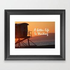Better Life Framed Art Print
