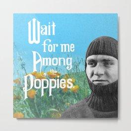 Wait For Me Metal Print