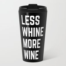 More Wine Funny Quote Travel Mug