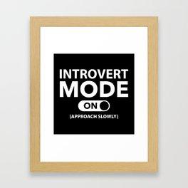 Introvert Mode On Framed Art Print