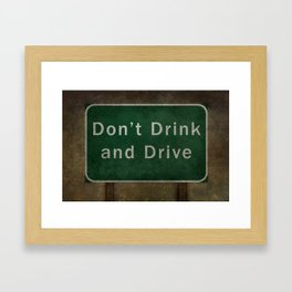 Dont Drink and Drive road sign Framed Art Print