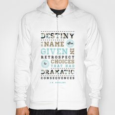 Destiny & Choices - JK Rowling Quote Hoody