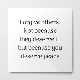 Empowering Quotes - Forgive others Metal Print