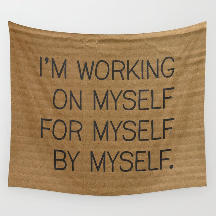 I'm Working On Myself Wall Tapestry