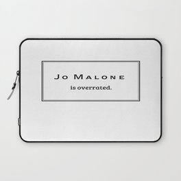 Jo Malone Is Overrated Laptop Sleeve