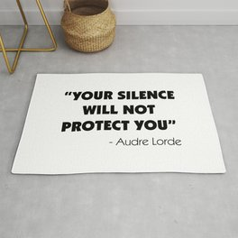Your Silence Will Not Protect you - Audre Lorde Rug