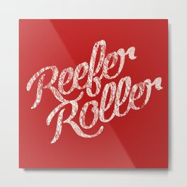 Reefer Roller Metal Print