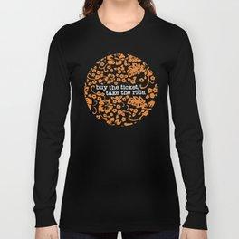 """buy the ticket, take the ride."" - Hunter S. Thompson (Black) Long Sleeve T-shirt"