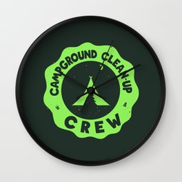 CAMPGROUND CLEANUP CREW Wall Clock