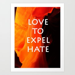 Love to Expel Hate Art Print