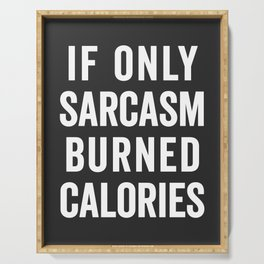Sarcasm Burn Calories Funny Quote Serving Tray