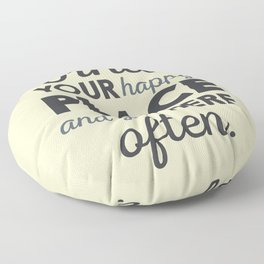 Wanderlust, find your happy place and go there, motivational quote, adventure, globetrotter Floor Pillow