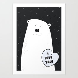 I love you Bear! Art Print