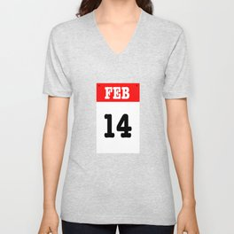 VALENTINES DAY 14 FEB - A SUBTLE REMINDER - A DATE TO BE REMEMBERED! Unisex V-Neck