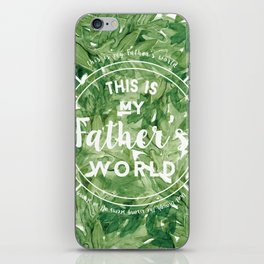 This is My Father's World iPhone Skin