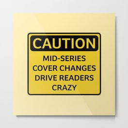 Caution. Mid-Series Cover Changes Metal Print
