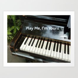 Play Me, I'm Yours Art Print