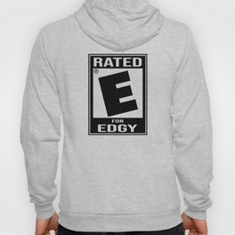 Rated E for Edgy Hoody