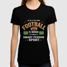 OK If You Think Football Is Boring Smart People Sport T-shirt