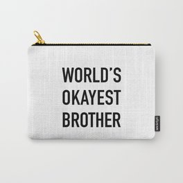 World's Okayest Brother Black Typography Carry-All Pouch