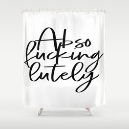 Abso Fucking Lutely, Mr. Big Quote, Fashion Quote, Absolutely, Home Decor, Bedroom Decor Shower Curtain