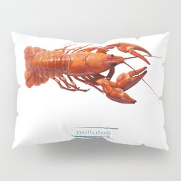 Polluted - Crawfish Lobster Pillow Sham