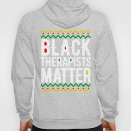 Black History Month Shirt Black Therapists Matter African Pride Hoody