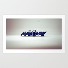 make way. Art Print