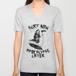 Surf Now, Apocalypse Later Unisex V-Neck