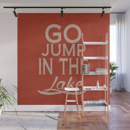 Go Jump in the Lake Wall Mural